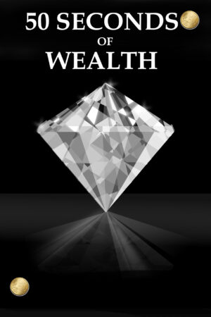 50 seconds of wealth!