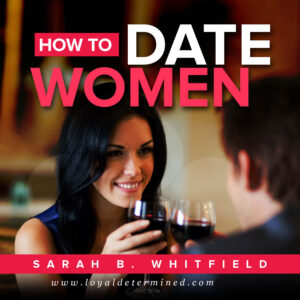 How To Date Women