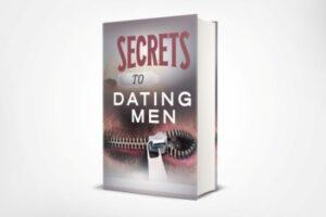 Secrets To Dating Men