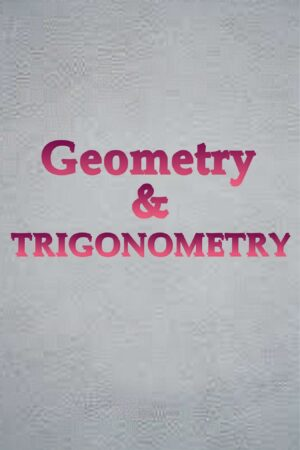 The Course Geometry & Trigonometry